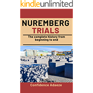 Nuremberg Trials: The Complete History From Beginning To End