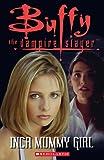Buffy the Vampire Slayer - Inca Mummy Girl - With Audio CD: Inca Mummy Girl Audio Pack (Scholastic ELT Readers)