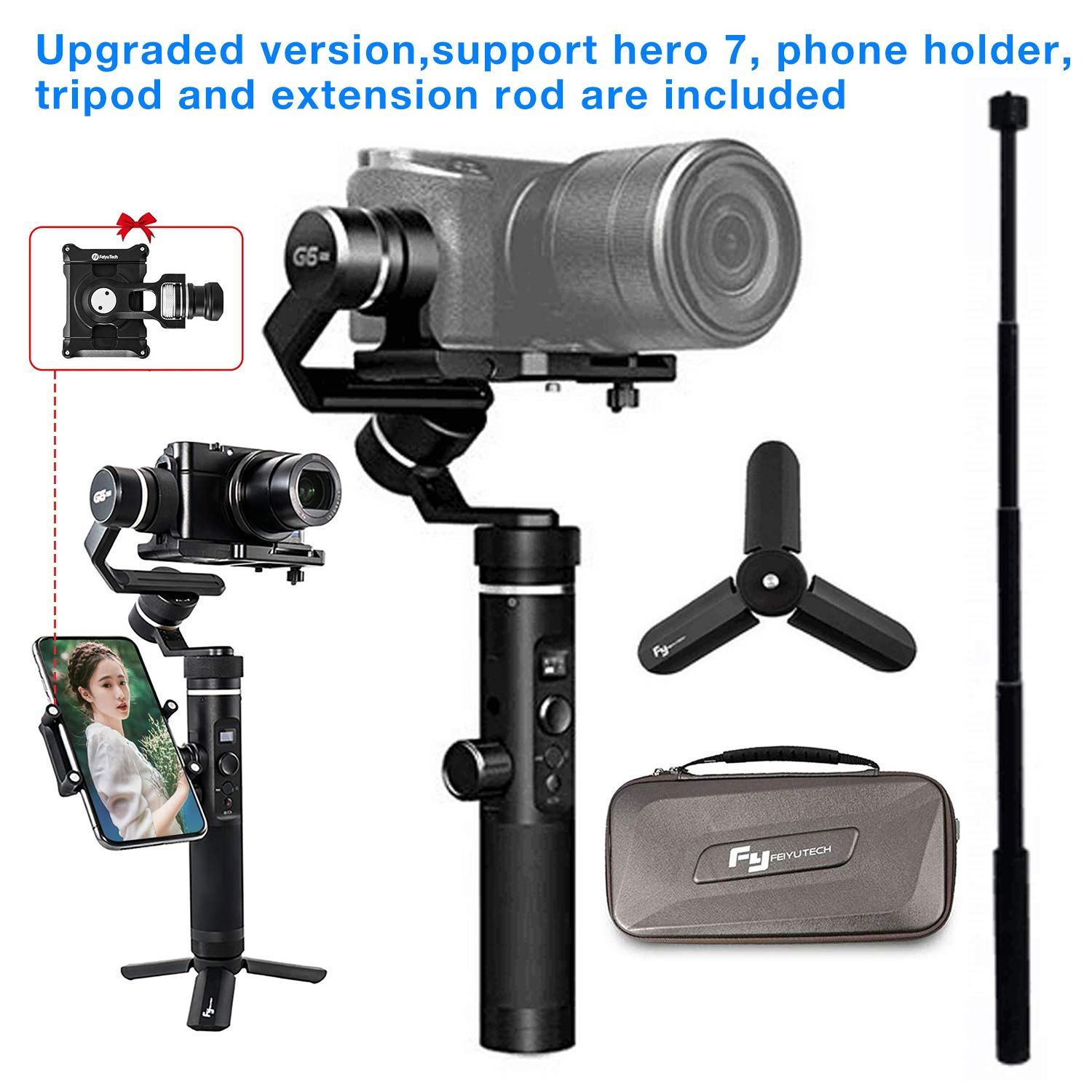 Extension Rod and Tripod 3 Axis Handheld Stabilizer Gimbal Compatible with Canon Mirrorless Cameras Feiyu G6plus w//Phone Holder iPhone//Smartphone MAX Load 800 GoPro Hero 7 6 5 4 Action Cameras