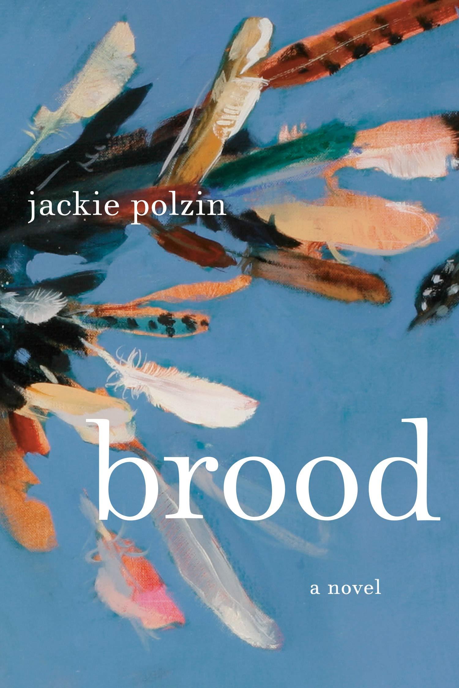 Brood: A Novel: Polzin, Jackie: 9780385546751: Amazon.com: Books