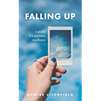 Falling Up: A Guide For Nervous Mediums