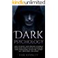 DARK PSYCHOLOGY: How to Detect and Prevent Yourself from Mind Manipulation Techniques, Dark Persuasion, Deception, Covert NLP, and Emotional Influence ... hypnotism, psychology secrets and tricks)