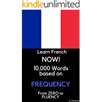Learn French NOW!: 10.000 Most Frequent Words