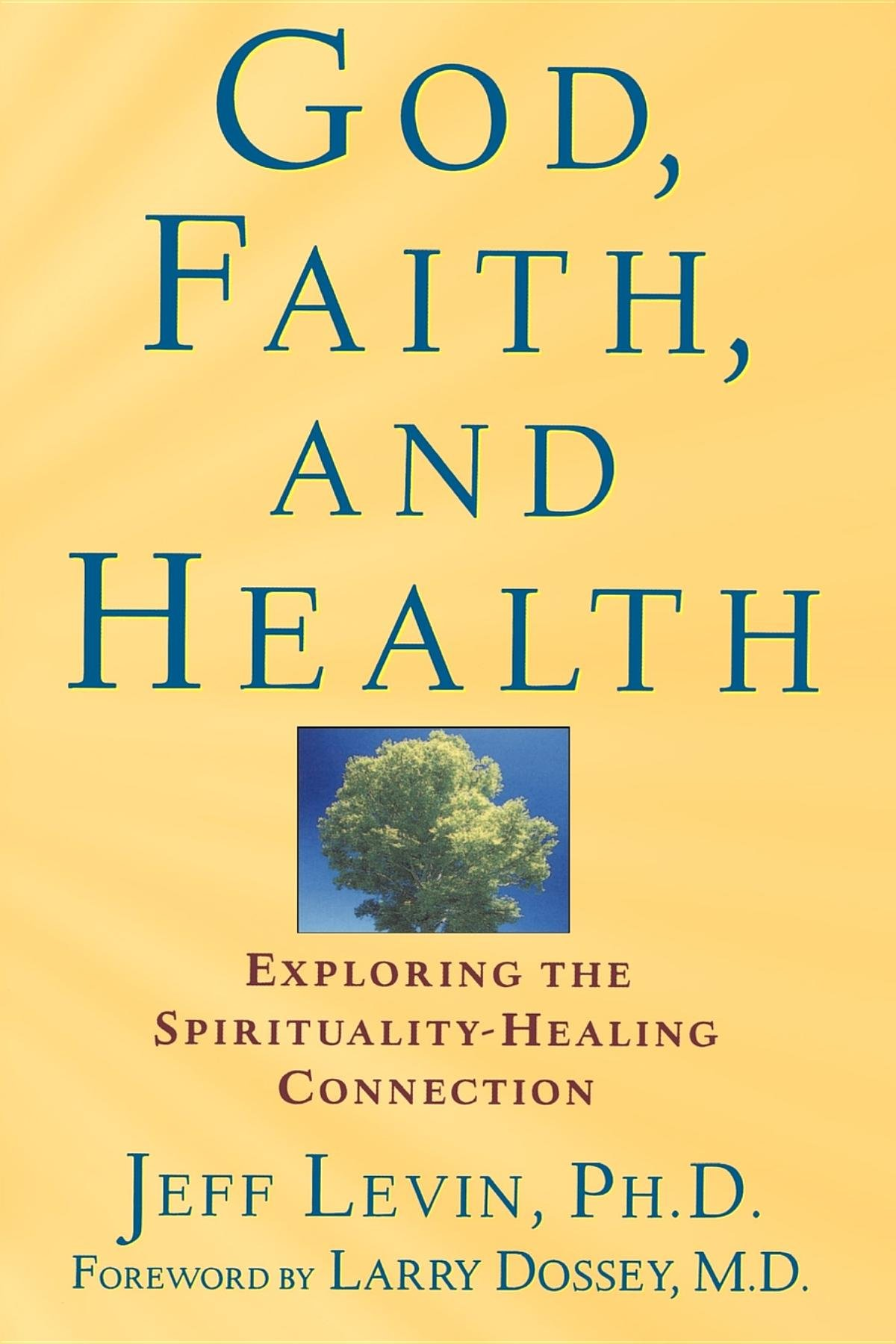 God Faith and Health Exploring the Spirituality Healing