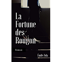 La Fortune des Rougon (French Edition)