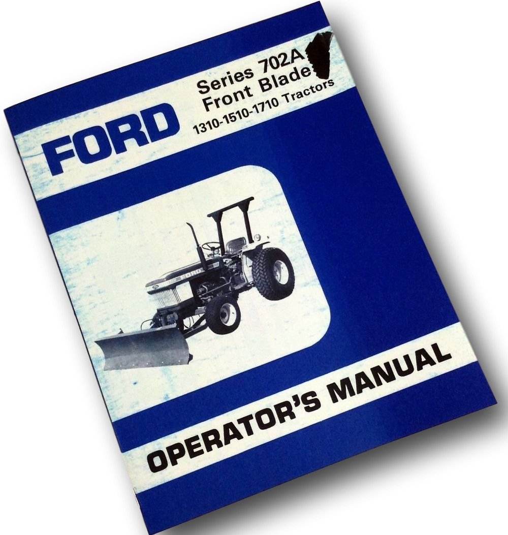 Amazon.com: Ford Series 702A Front Blade 1310-1510-1710 Tractors Owners  Operators Manual: Industrial & Scientific