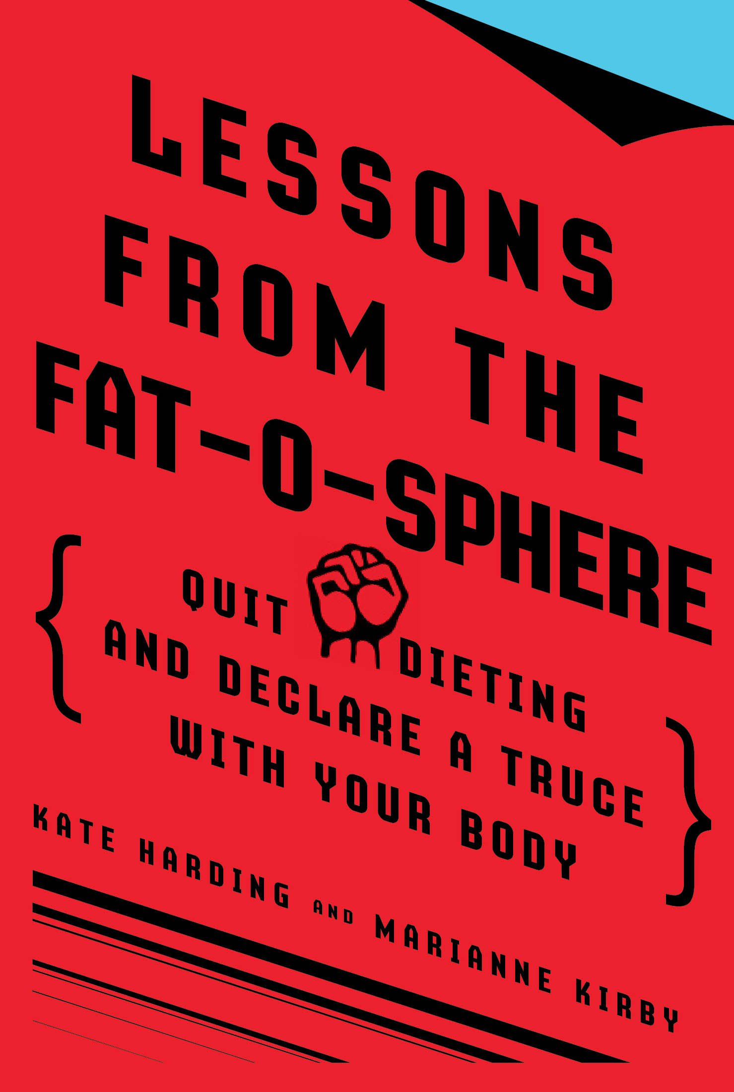 Lessons From The Fat O Sphere  Quit Dieting And Declare A Truce With Your Body  English Edition