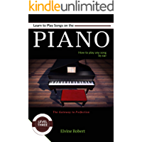 Learn to Play Songs on the Piano: How to play any song by ear (The Gateway to Perfection Book 3) book cover