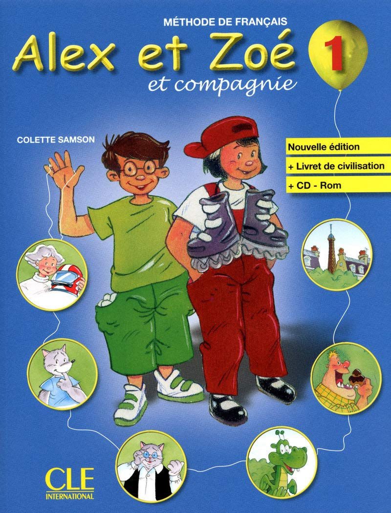Download Alex et Zoe et Compagnie - Nouvelle Edition: Livre de l'Eleve + Livret De Civilisation + CD-Rom 1 (French Edition) pdf