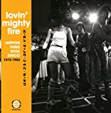 Lovin Mighty Fire: Nippon Funk Soul Disco 1973-1983