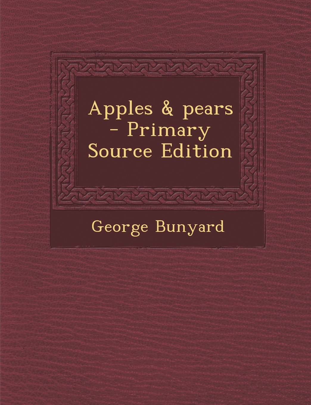 Read Online Apples & Pears - Primary Source Edition PDF