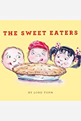 The Sweet Eaters Kindle Edition