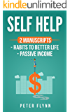 Self Help: 2 manuscripts Habits to better life, Passive income