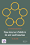 Flow Assurance Solids in Oil and Gas Production