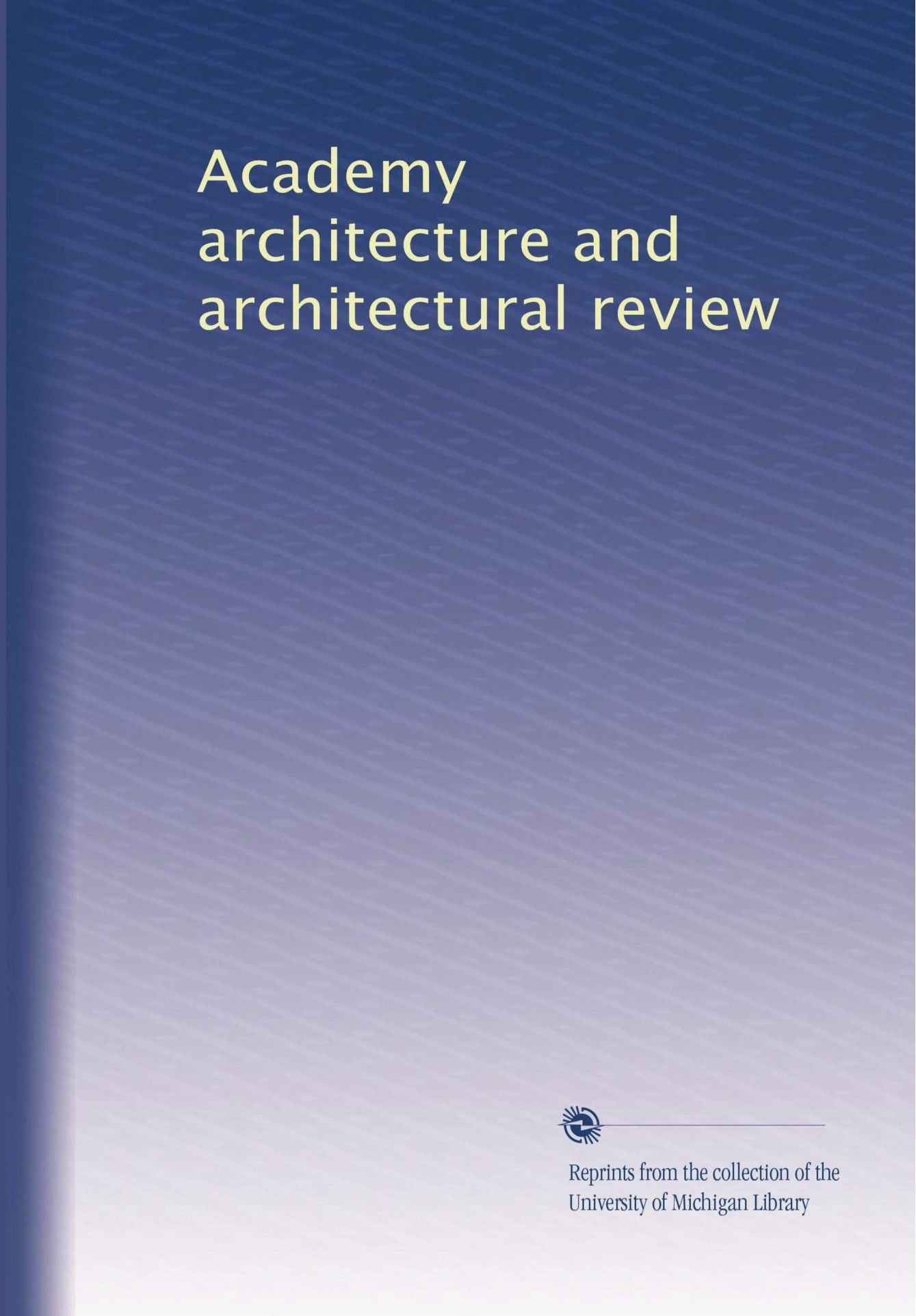 Read Online Academy architecture and architectural review pdf
