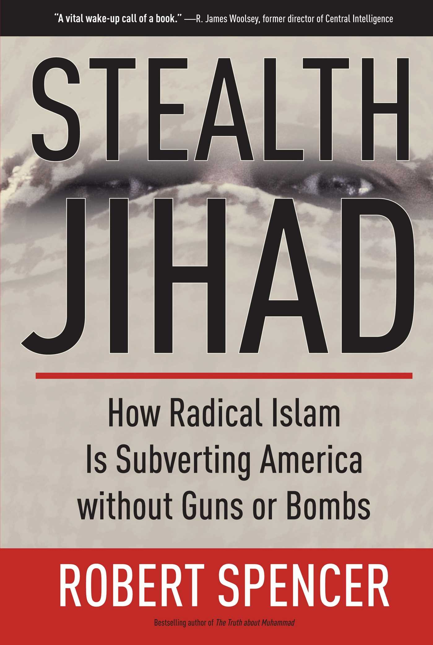 Stealth Jihad: How Radical Islam is Subverting America without Guns or Bombs ebook