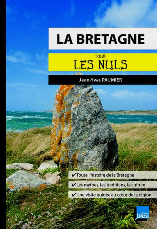 La Bretagne Pour Les Nuls Jean Yves Paumier 9782754085007