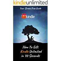 How To Gift Kindle Unlimited : A Step By Step Easy To Follow Guide On How To Gift Kindle Unlimited Subscription in 30 Seconds With Actual Screenshots
