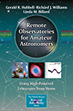 Remote Observatories for Amateur Astronomers (The Patrick Moore Practical Astronomy Series)