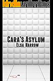 Cara's Asylum
