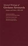 Selected Writings of Girolamo Savonarola: Religion and Politics, 1490-1498 (Italian Literature and Thought)