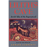 Schwartz, H: Lilith's Cave: Jewish Tales of the Supernatural