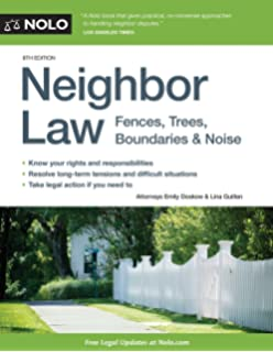 Amazon.com: Neighbor Law: Fences, Trees, Boundaries & Noise ...