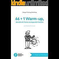 Design Thinking Workshop: 66 + 1 Warm-up, die dich als Trainer unvergesslich machen