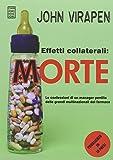 Effetti collaterali: morte. Le confessioni di un manager pentito delle grandi multinazionali del farmaco