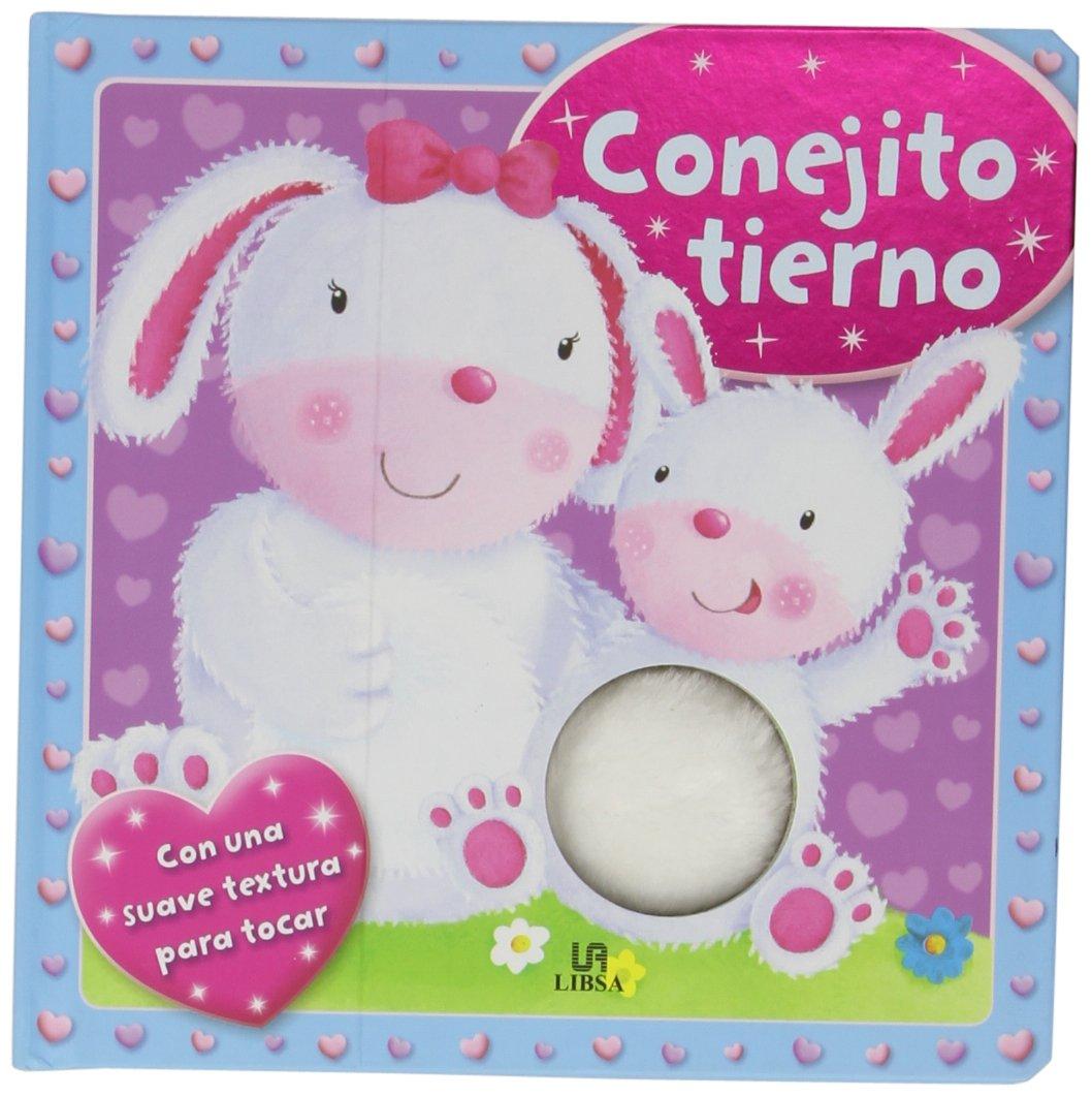 Conejito Tierno: Mi primer libro con texturas (Spanish) Hardcover – 2014