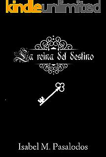 La reina del destino (Spanish Edition)