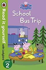 Peppa Pig: School Bus Trip - Read it Yourself with Ladybird (Level 2) Paperback