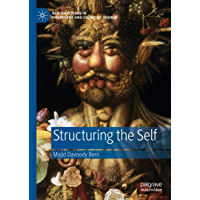Structuring the Self (New Directions in Philosophy and Cognitive Science) (English Edition)