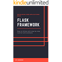 Developing Web Applications with Flask Framework: Easy to follow with step-by-step tutorial and examples