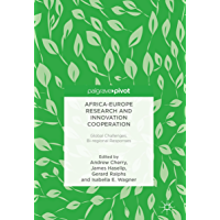 Africa-Europe Research and Innovation Cooperation: Global Challenges, Bi-regional Responses (English Edition)