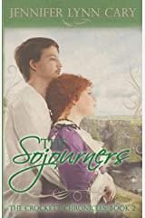 The Sojourners: The Crockett Chronicles: Book 2 Paperback