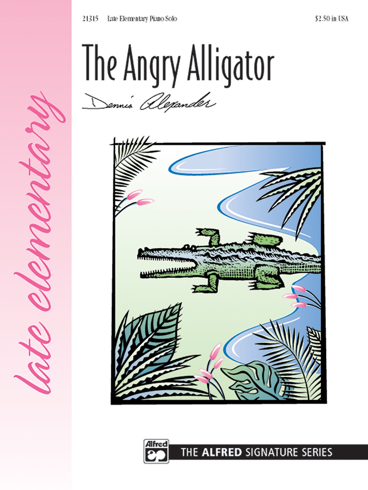 The Angry Alligator: Sheet (The Alfred Signature Series) pdf epub