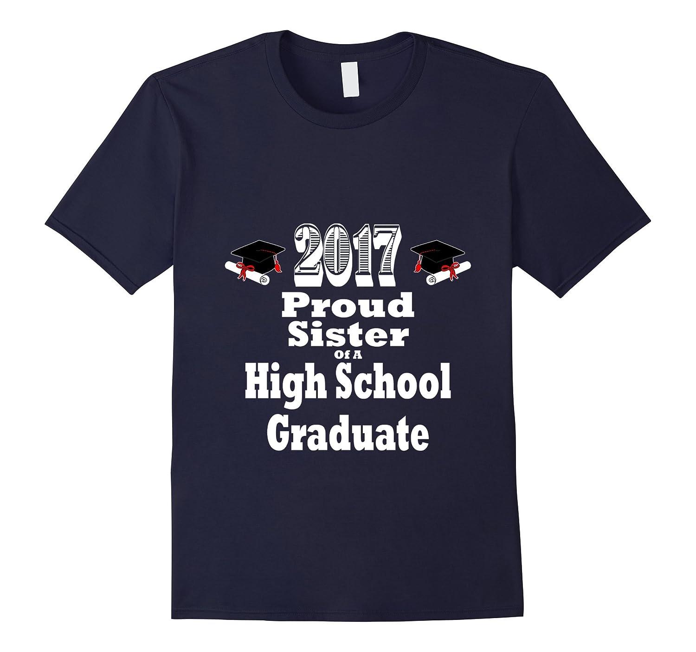 2017 High School Graduation Shirt Proud Sister Graduate Grad-TH