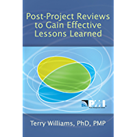 Post-Project Reviews to Gain Effective Lessons Learned (English Edition)