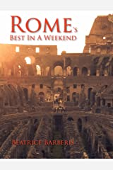 Rome's Best In A Weekend Kindle Edition