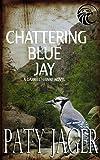 Chattering Blue Jay: Gabriel Hawke Novel