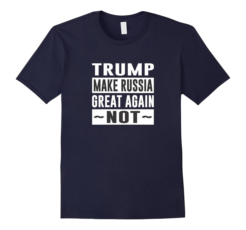 Trump - Make Russia Great Again - NOT - T-shirt-CD