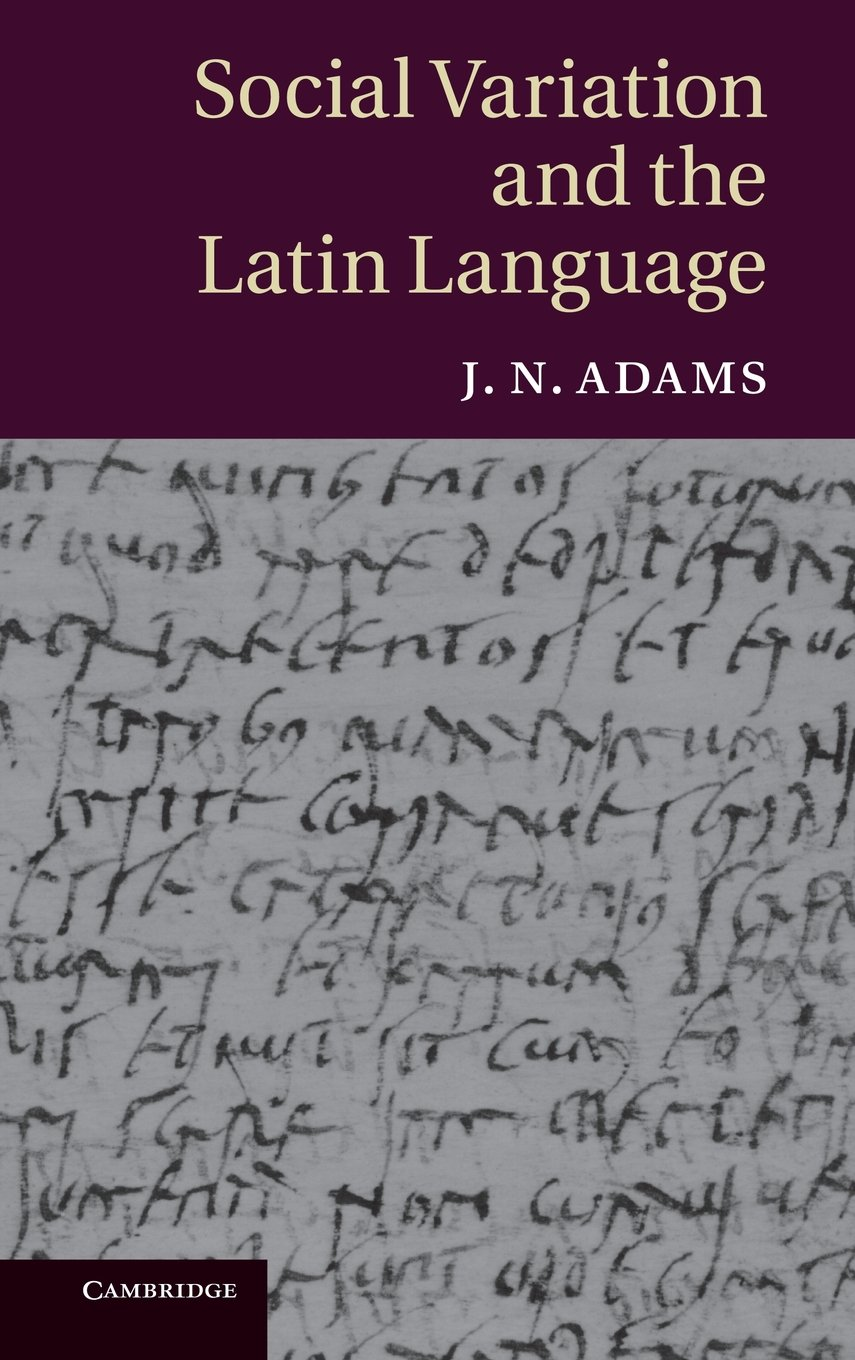 Social Variation and the Latin Language by Brand: Cambridge University Press