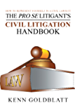 The Pro Se Litigant's Civil Litigation Handbook: How to Represent Yourself in a Civil Lawsuit