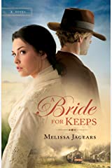 A Bride for Keeps (Unexpected Brides Book #1): A Novel Kindle Edition