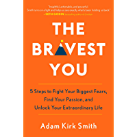 The Bravest You: Five Steps to Fight Your Biggest Fears, Find Your Passion, and Unlock Your Extraordinary Life (English Edition)