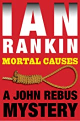 Mortal Causes: An Inspector Rebus Mystery (Inspector Rebus series Book 6) Kindle Edition