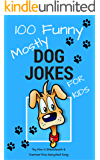 100 Funny Mostly Dog Jokes for Kids