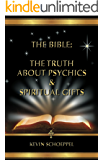 The Bible: The Truth About Psychics & Spiritual Gifts