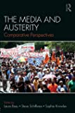 The Media and Austerity: Comparative perspectives